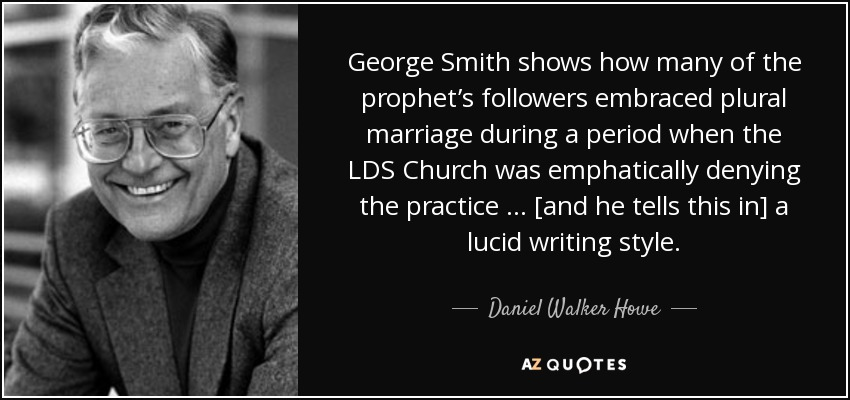 Daniel Walker Howe quote: George Smith shows how many of the
