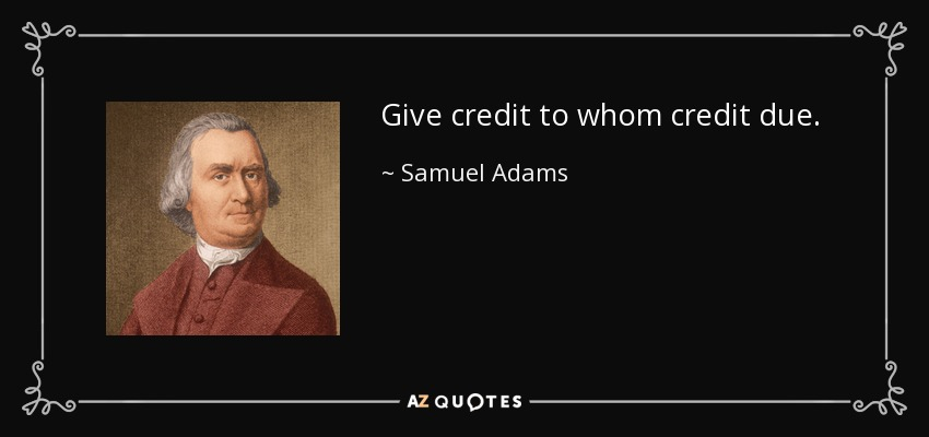 Samuel Adams Quote Give Credit To Whom Credit Due