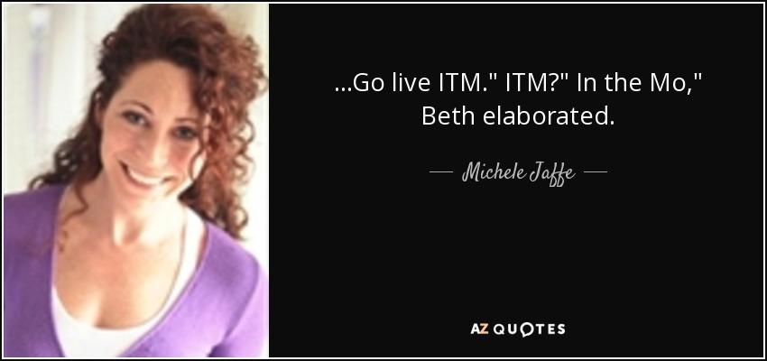 ...Go live ITM.