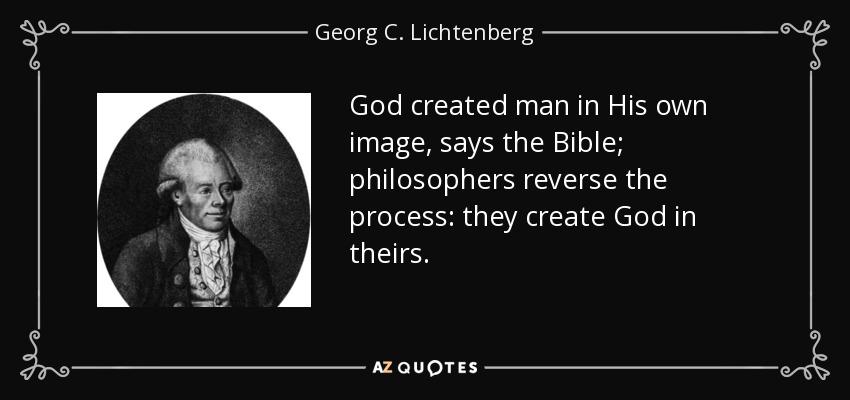 Georg C. Lichtenberg Quote: God Created Man In His Own