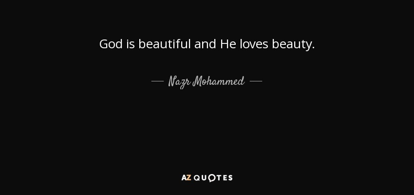 Nazr Mohammed Quote God Is Beautiful And He Loves Beauty