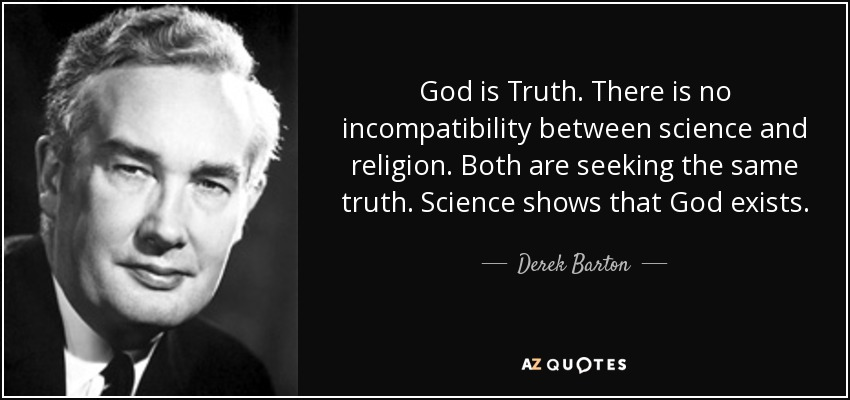 Derek Barton Quote: God Is Truth. There Is No