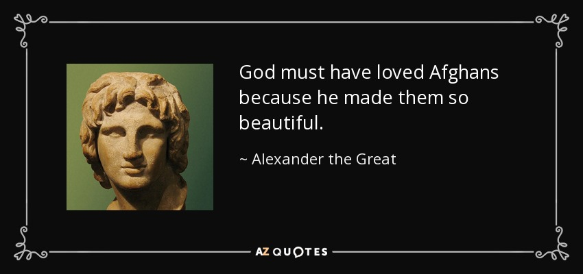 alexander the great quotes afghan