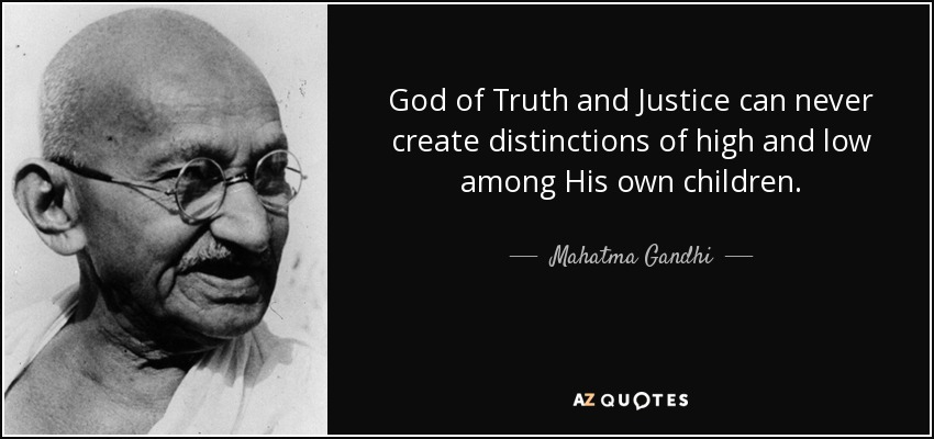 Mahatma Gandhi Quote God Of Truth And Justice Can Never Create
