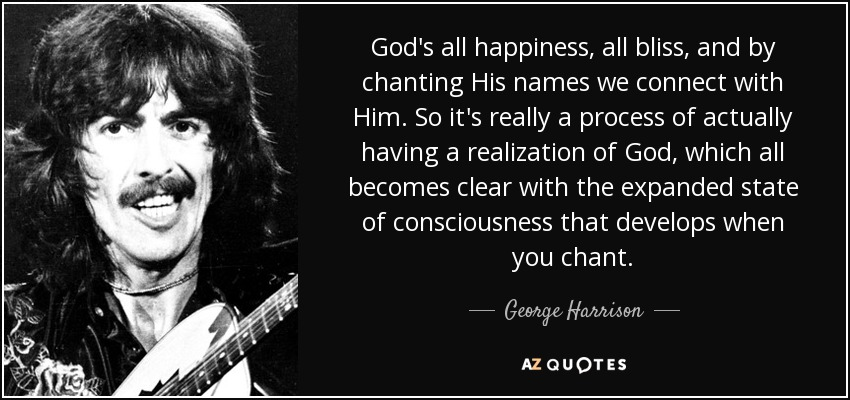 George Harrison Quote Gods All Happiness All Bliss And By