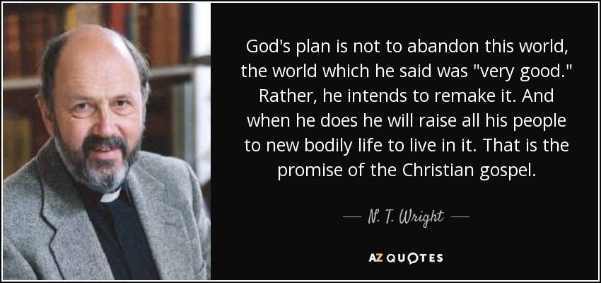 God's plan is not to abandon this world, the world which he said was