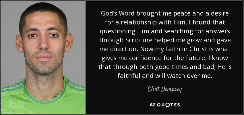 Clint Dempsey Quote God S Word Brought Me Peace And A