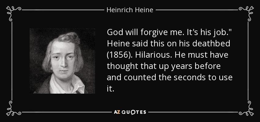 God will forgive me. It's his job.