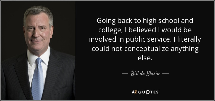 Bill De Blasio Quote Going Back To High School And College I