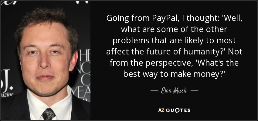 elon musk quote going from paypal i thought well what are some