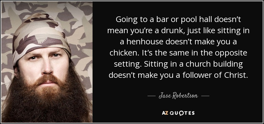 Jase robertson quote going to a bar or pool hall doesn t for Pool builder quotes