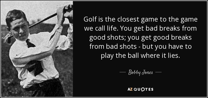 Golf And Life Quotes Mesmerizing Top 25 Quotesbobby Jones Of 64  Az Quotes