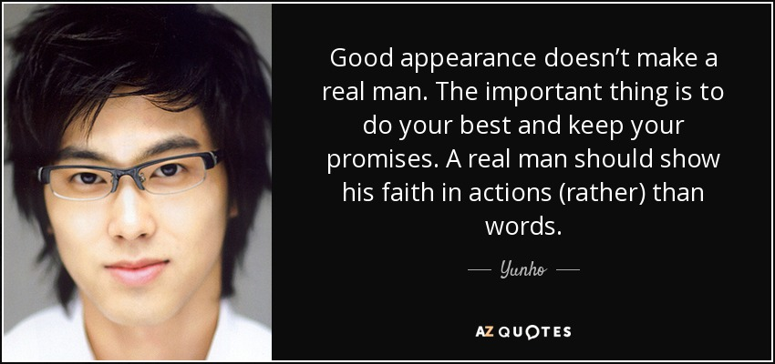 Yunho Quote Good Appearance Doesnt Make A Real Man The Important