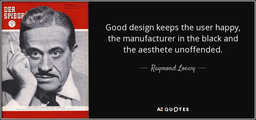 TOP 25 QUOTES BY RAYMOND LOEWY