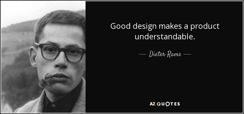 dieter rams quote good design makes a product understandable