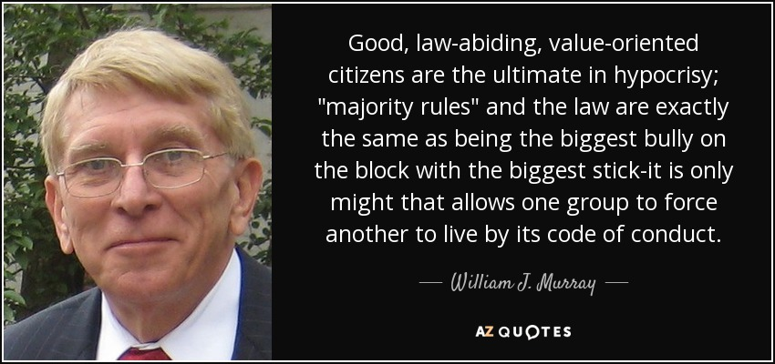 Good, law-abiding, value-oriented citizens are the ultimate in hypocrisy;