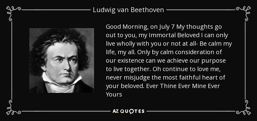 Ludwig Van Beethoven Quote Good Morning On July 7 My Thoughts Go