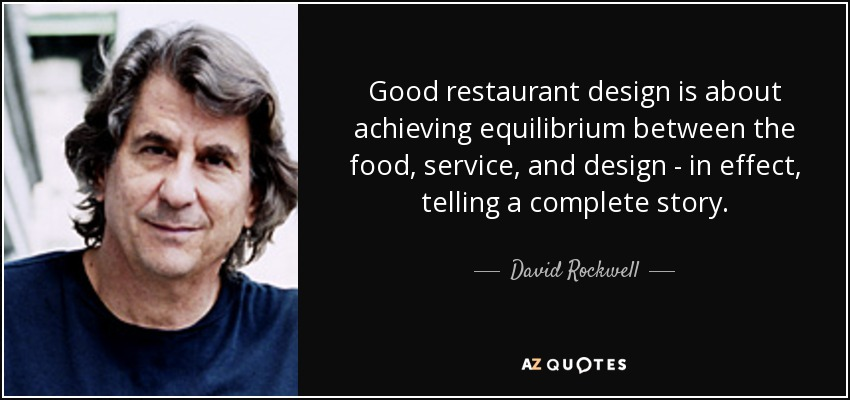 David Rockwell Quote Good Restaurant Design Is About Achieving