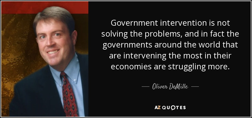 government interventions are failing Economists are warming to government  as well as other government interventions  soon we may enter an age when economists call on the government.