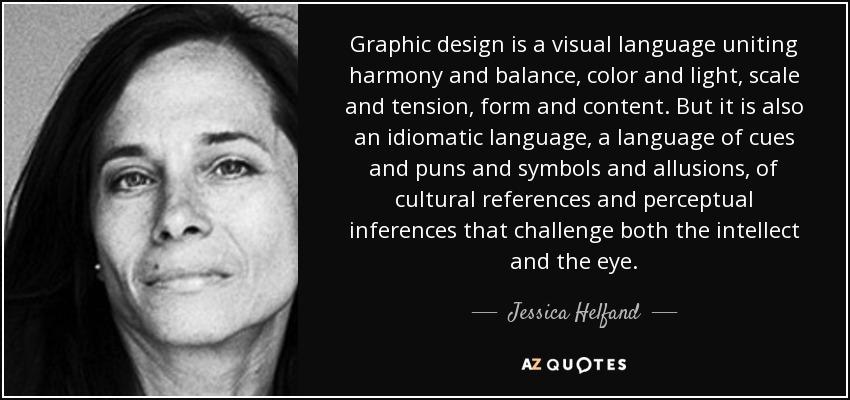 jessica helfand quote graphic design is a visual language uniting