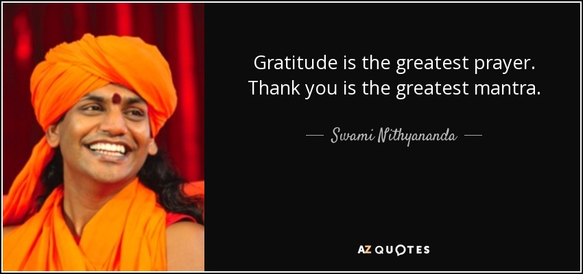 Swami nithyananda quote gratitude is the greatest prayer thank you gratitude is the greatest prayer thank you is the greatest mantra swami nithyananda thecheapjerseys Image collections