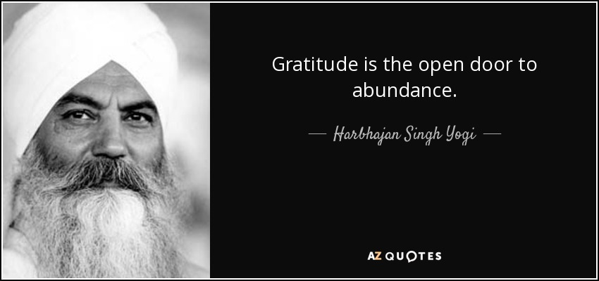 Harbhajan Singh Yogi Quote Gratitude Is The Open Door To Abundance Impressive Open Door Quotes