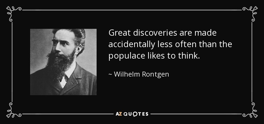 43 Famous Discovery Quotes Sayings About Discovery: TOP 6 QUOTES BY WILHELM RONTGEN