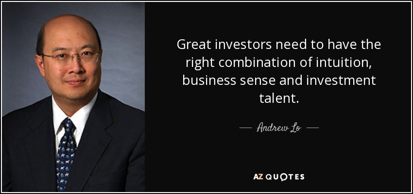 Andrew Lo quote: Great investors need to have the right combination