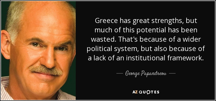 George Papandreou Quote Greece Has Great Strengths But Much Of