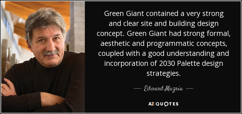 edward mazria quote green giant contained a very strong and clear