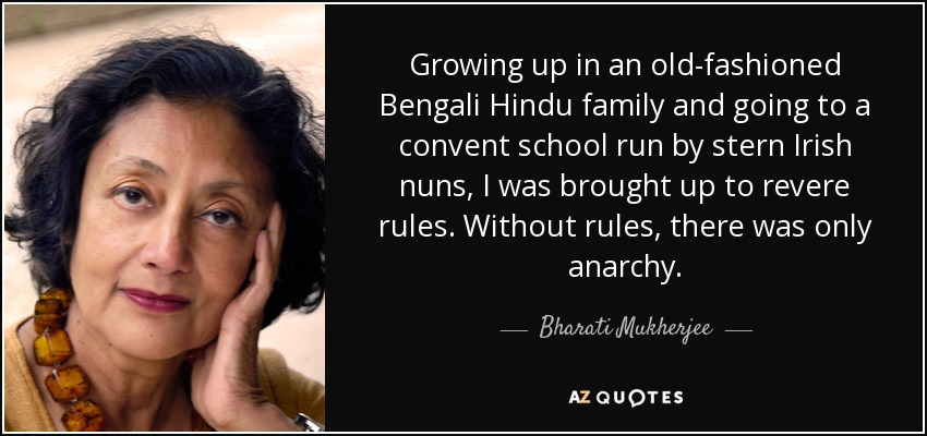 Bharati Mukherjee quote: Growing up in an old-fashioned