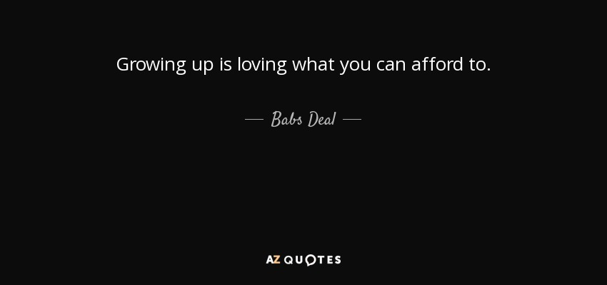 Top 6 Quotes By Babs Deal A Z Quotes