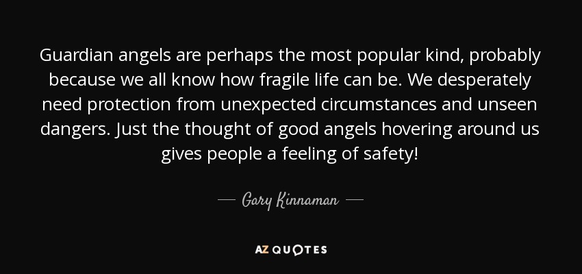 Gary Kinnaman Quote Guardian Angels Are Perhaps The Most Popular