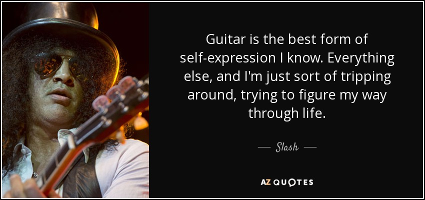 Slash Quote Guitar Is The Best Form Of Self Expression I