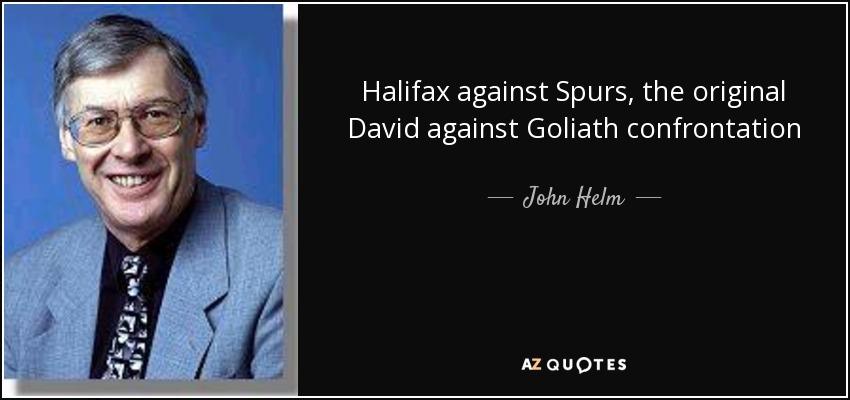 Halifax against Spurs, the original David against Goliath confrontation - John Helm