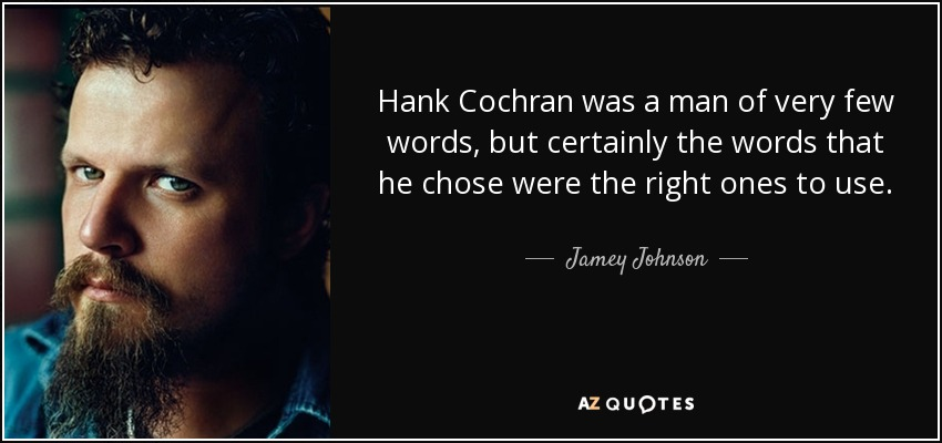 Jamey Johnson Quote Hank Cochran Was A Man Of Very Few Words But