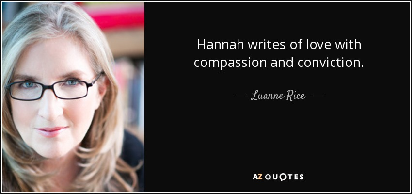 Hannah writes of love with compassion and conviction. - Luanne Rice