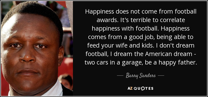 Barry Sanders Quote Happiness Does Not Come From Football Awards