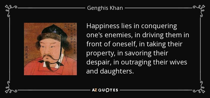genghis khan quotes happiness