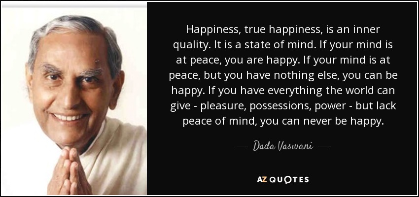 Dada Vaswani Quote Happiness True Happiness Is An Inner Quality