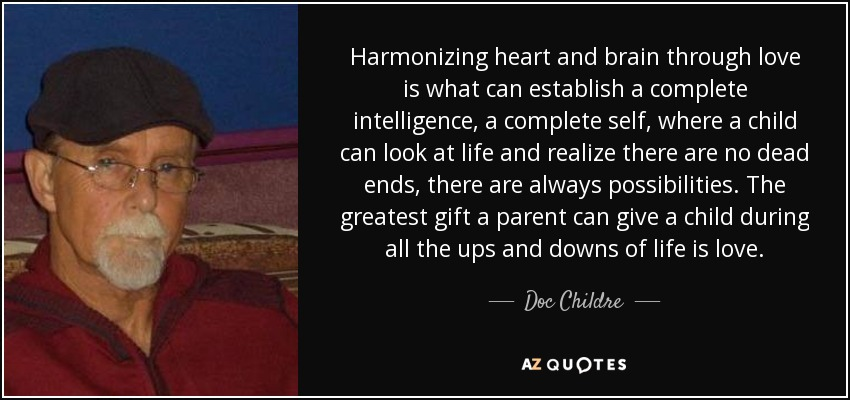 Harmonizing Heart And Brain Through Love Is What Can Establish A Complete  Intelligence, A Complete