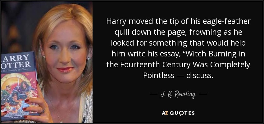 j k rowling quote harry moved the tip of his eagle feather  harry moved the tip of his eagle feather quill down the page frowning as
