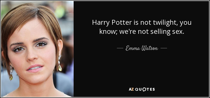 Emma Watson Quote Harry Potter Is Not Twilight You Know We Re Not