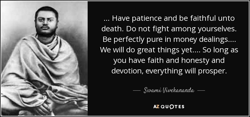 Swami Vivekananda Quote Have Patience And Be Faithful Unto