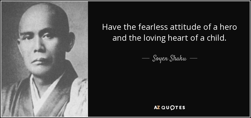 Soyen Shaku Quote: Have The Fearless Attitude Of A Hero