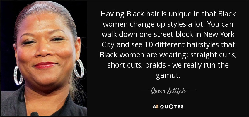 Queen Latifah Quote Having Black Hair Is Unique In That