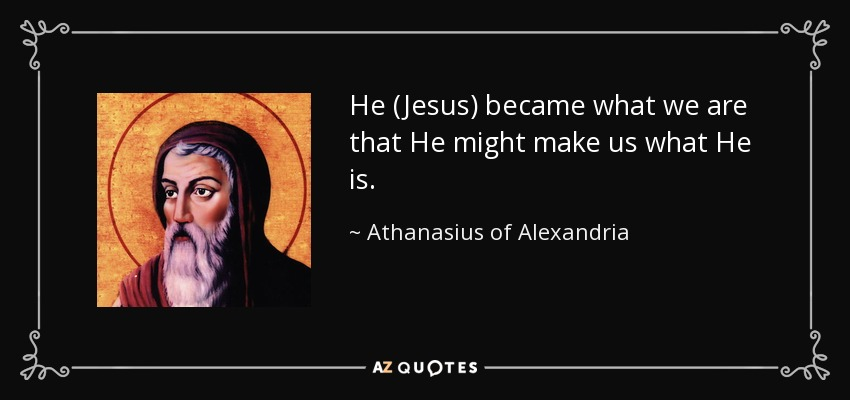 [Image: quote-he-jesus-became-what-we-are-that-h...-27-65.jpg]