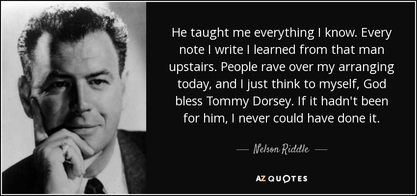 QUOTES BY NELSON RIDDLE