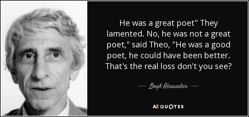 He was a great poet