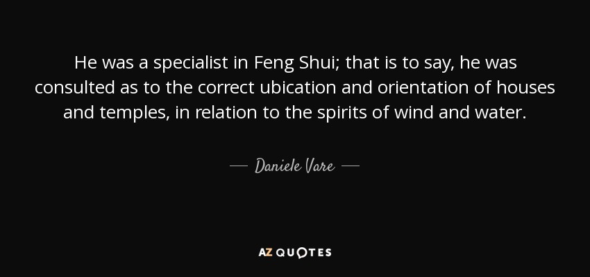 Daniele Vare quote: He was a specialist in Feng Shui; that ...